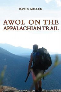 AWOL on the Appalachian Trail by David Miller