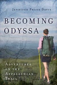 Becoming Odyssa: Adventures on the Appalachian Trail by Jennifer Pharr Davis